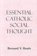Essential Catholic Social Thought 1st Edition 9781570757563 1570757569
