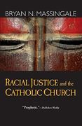Racial Justice and the Catholic Church 1st Edition 9781570757761 1570757763