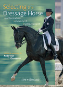 Selecting the Dressage Horse 0 9781570763625 1570763623