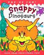 Snappy Little Dinosaurs 0 9781571459022 1571459022