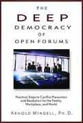 The Deep Democracy of Open Forums 1st Edition 9781612831503 1612831508