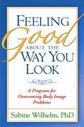 Feeling Good about the Way You Look 1st edition 9781572307308 1572307307