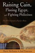 Raising Cain, Fleeing Egypt, and Fighting Philistines 1st Edition 9781573124645 1573124648