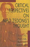 Critical Perspectives on Mao Zedong's Thought 2nd edition 9781573925976 1573925977