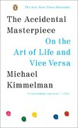 The Accidental Masterpiece 1st Edition 9780143037330 0143037331