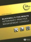 Blackwell's Five-Minute Veterinary Practice Management Consult 1st edition 9780781759847 0781759846