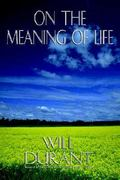 On the Meaning of Life 1st Edition 9780973769807 0973769807