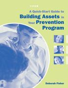 A Quick-Start Guide to Building Assets in Your Prevention Program 1st Edition 9781574821956 1574821954