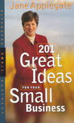 201 Great Ideas For Your Small Business 1st edition 9781576600504 1576600505
