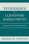 Techniques in Classroom Management 1st Edition 9781578864492 1578864496