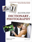 Illustrated Dictionary of Photography 0 9781584282228 1584282223