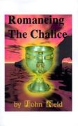 Romancing the Chalice 0 9781585007219 1585007218