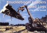 Knuckleboom Loaders Load Logs: a Trip to the Sawmill 0 9781585673681 1585673684