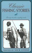 Classic Fishing Stories 0 9781585747160 1585747165