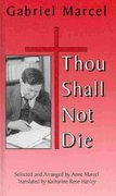 Thou Shall Not Die 1st edition 9781587318610 158731861X