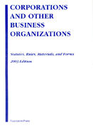 2003 Corporations and Business Organizations Statutes, Rules, Materials and Forms 2003rd edition 9781587784842 158778484X