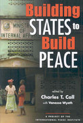 Building States to Build Peace 0 9781588264800 1588264807