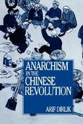 Anarchism in the Chinese Revolution 0 9780520082649 0520082648