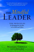 The Mindful Leader 0 9781590306208 1590306201