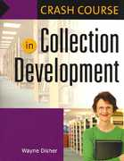 Crash Course in Collection Development 1st Edition 9781591585596 1591585597