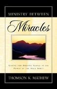 Ministry Between Miracles 1st Edition 9781591603764 1591603765