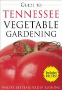 Guide to Tennessee Vegetable Gardening 0 9781591863960 1591863961