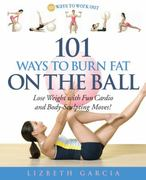 101 Ways to Burn Fat on the Ball 0 9781592332076 1592332072