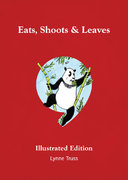 Eats, Shoots & Leaves Illustrated Edition 1st Edition 9781592403912 1592403913