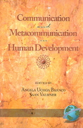 Communication and Metacommunication in Human Development 0 9781593112547 1593112548