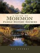 A Guide to Mormon Family History Sources 0 9781593313012 1593313012