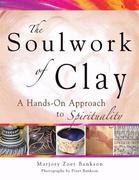 The Soulwork of Clay 0 9781594732492 1594732493