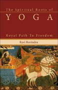 The Spiritual Roots of Yoga 1st edition 9781596750111 1596750111