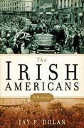 The Irish Americans 1st Edition 9781596914193 159691419X