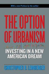 The Option of Urbanism 2nd Edition 9781597261371 1597261378
