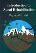 Introduction to Aural Rehabilitation 1st edition 9781597562812 1597562815