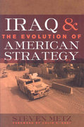 Iraq and the Evolution of American Strategy 0 9781597971966 1597971960