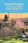 Ancient Peoples of the Great Basin and Colorado Plateau 1st Edition 9781598742961 1598742965