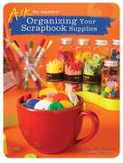 Organizing Your Scrapbook Supplies 0 9781599630304 1599630303