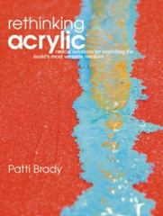 Rethinking Acrylic 1st Edition 9781600610134 1600610137