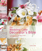 The Wedding Cake Decorator's Bible 0 9781600611681 1600611680