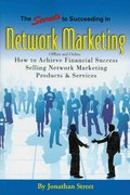 The Secrets to Succeeding in Network Marketing Offline and Online 0 9781601380197 1601380194