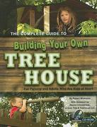 The Complete Guide to Building Your Own Tree House 0 9781601382443 1601382448