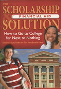 The Scholarship and Financial Aid Solution 0 9781601382610 1601382618