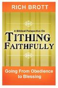 A Biblical Perspective on Tithing Faithfully 0 9781601850010 1601850018