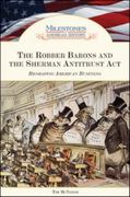 The Robber Barons and the Sherman Anti-Trust ACT 1st edition 9781604130089 1604130083