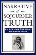 Narrative of Sojourner Truth (an African American Heritage Book) 0 9781604592214 1604592214