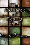 The Endurance of Pleasing God 0 9781604749144 1604749148