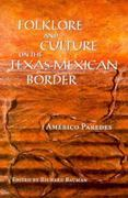 Folklore and Culture on the Texas-Mexican Border 1st Edition 9780292765641 0292765649