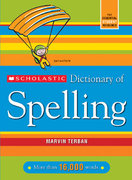 Scholastic Dictionary of Spelling 1st Edition 9780439764216 0439764211