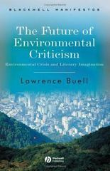 The Future of Environmental Criticism 1st edition 9781405124768 1405124768